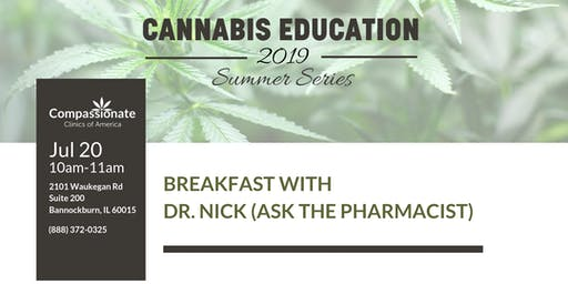 "Medical Cannabis Education Event (July 20th): Breakfast with Dr. Nick ""Ask the Pharmacist"""