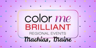 Color Me Brilliant- Machias & Surrounding Area, ME