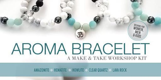 Aroma Bracelet Make & Take Party!
