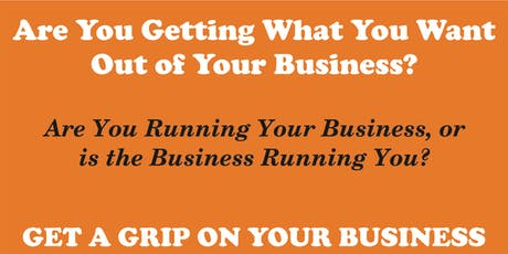 Are You Getting What You Want Out of Your Business? tickets