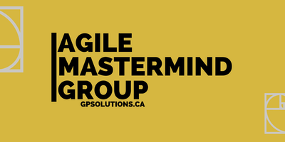 Agile Mastermind Group - May 26th