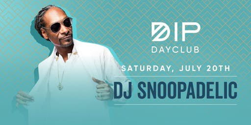 Dip DayClub Pool Party | Saturday, July 20th w/ DJ Snoopadelic