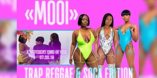 """""""MOOI"""" Trap Reggae & Soca edition"""