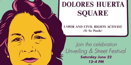 Dolores Huerta Plaza Unveiling & Street Fest