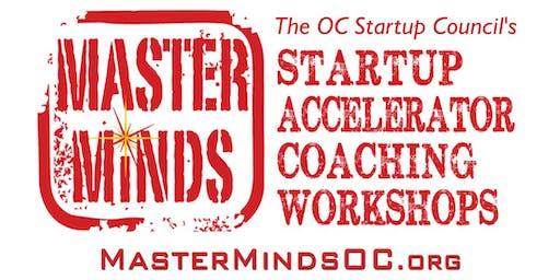 MasterMinds OC Entrepreneur Tech Startup Accelerator Workshop #26 - SOLD OUT!