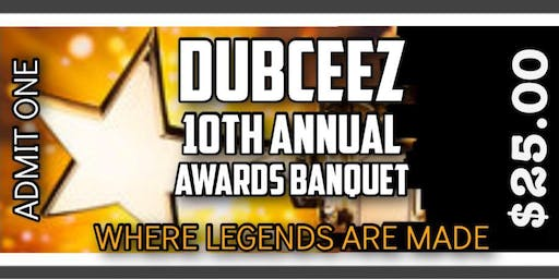 DUBCEEZ 10th ANNUAL AWARDS SHOW