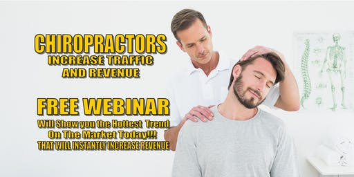 CHIROPRACTORS Increase your Traffic and Revenue for your Practice