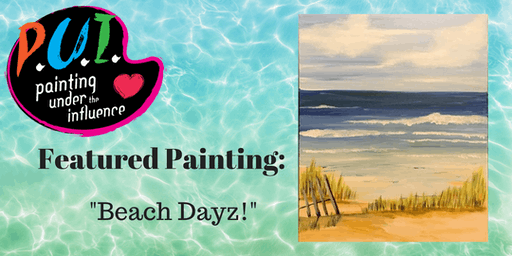 "Painting Under the Influence-""Beach Days"" at Black and Orange Bar Woburn, MA"