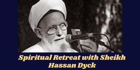 Spiritual Retreat with Sheikh Hassan Dyck tickets