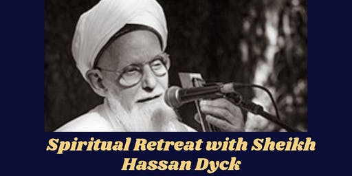 Spiritual Retreat with Sheikh Hassan Dyck