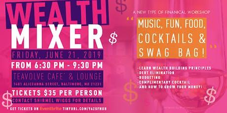 $$$ WEALTH MIXER PART 2 $$$ tickets