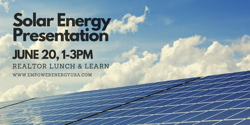 Solar Energy Lunch & Learn, Facts Realtors Need To Know!