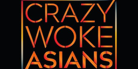 Crazy Woke Asians Seattle July 24th!  tickets