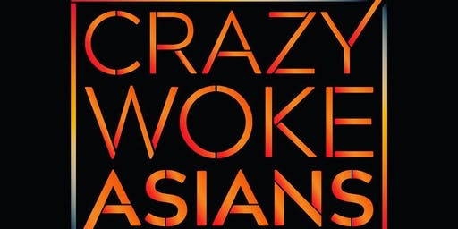 Crazy Woke Asians Seattle July 25th!