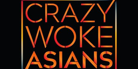 Crazy Woke Asians Seattle July 26th!  tickets