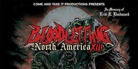 BLOODLETTING NORTH AMERICA XIII tickets