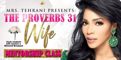 Mrs. Tehrani's Proverbs 31 Wife Mentorship Class