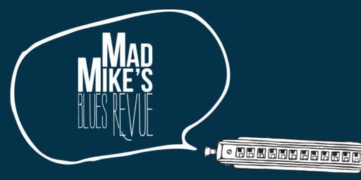 Mad Mike's Blues Revue At Celebrations