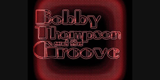 Bobby Thompson & The Groove At Celebrations