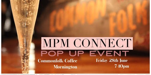 MPM CONNECT - JUNE POP UP EVENT