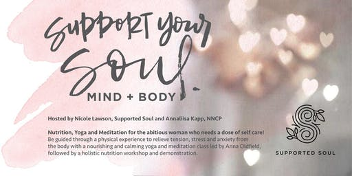 Support Your Soul, Mind + Body