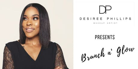 Brunch & Glow With Pro Makeup Artist Desiree Phillips tickets