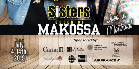 SUPPER SISTERS QUEEN OF MAKOSSA LIVE IN MONTREAL CANADA tickets