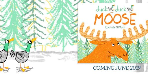 Book Launch: Duck Duck Moose with Lucinda Gifford