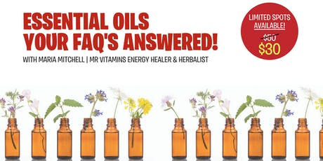 Essential Oils: Your FAQs Answered! with Maria Mitchell  tickets
