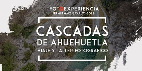 Fotoexperiencia - Viaje y Taller Fotográfico a las Cascadas de Ahuehuetla Puebla boletos