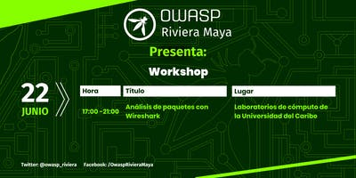 OWASP Riviera Maya - Workshop Wireshark Junio 2019