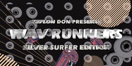Keflon Don presents Wav Runners Silver Surfer Edition tickets