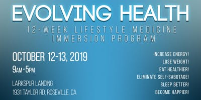 Evolving Health 12-week Lifestyle Medicine Immersion Program Oct 2019