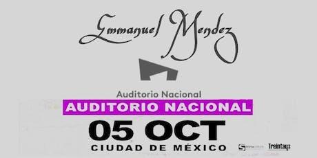 Emmanuel Mendez En el Auditorio Nacional boletos