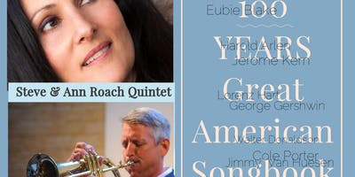 Steve & Ann Roach Quintet- Celebrating 100 Years of the Great American Songbook