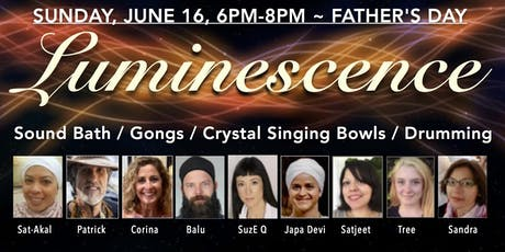 Luminescence Sound Bath -- Father's Day tickets