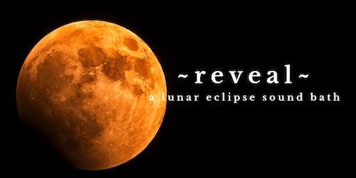 ~REVEAL~ A Lunar Eclipse Sound Healing Bath