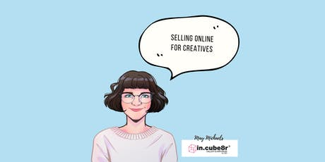 Selling Online - Marketing Kickstart for Creatives tickets