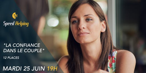 """L'ÉCOUTE SOLIDAIRE À PARIS - THÉMATIQUE : """" LA CONFIANCE DANS LE COUPLE"""""""