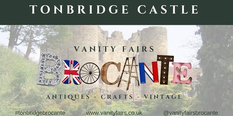 Vanity Fairs Brocante - Tonbridge Castle tickets