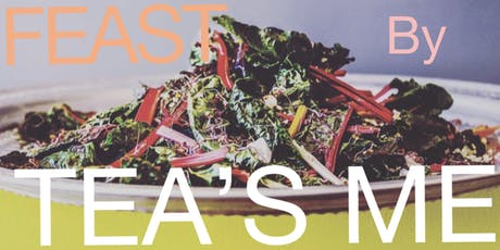 FEAST By TEA'S ME tickets