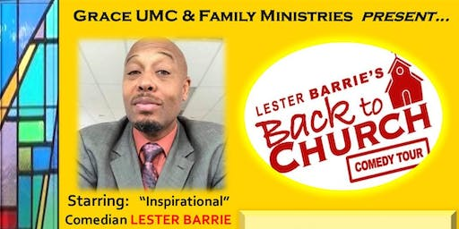 Back to Church Comedy at Grace UMC, L.A. - Lester Barrie & Friends 06/29/19