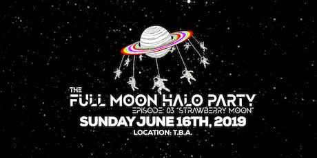 "Full Moon Halo Party (Toronto) Episode: 03 ""Strawberry Moon"" tickets"