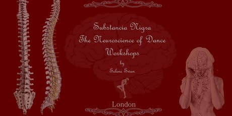 Neuroscience of Dance Workshop London - Substancia Nigra II tickets