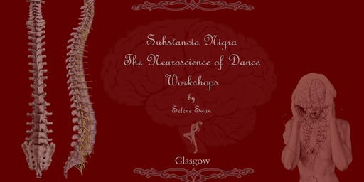 Neuroscience of Dance Workshop - Glasgow - Substancia Nigra  II