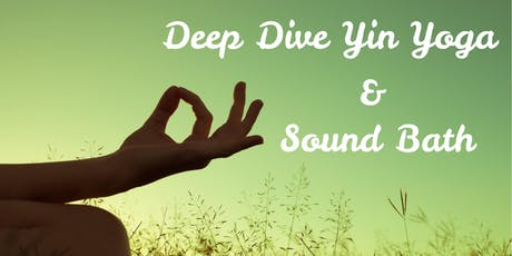 DEEP  DIVE YIN Yoga & Sound Bath tickets