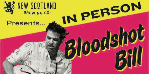 New Scotland Brewing Presents - Bloodshot Bill with Keith Hallett
