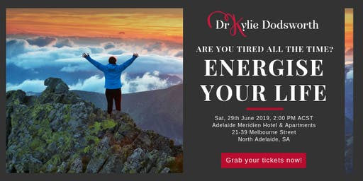 Tired all the Time? Energise Your Life!