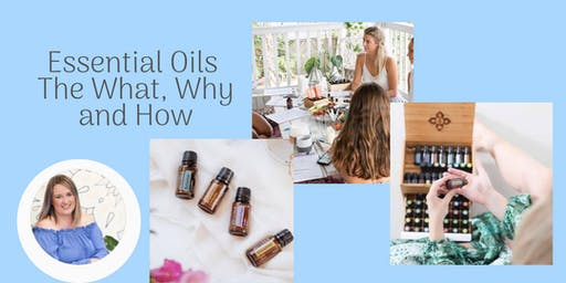 Essential Oils - The What Why and How