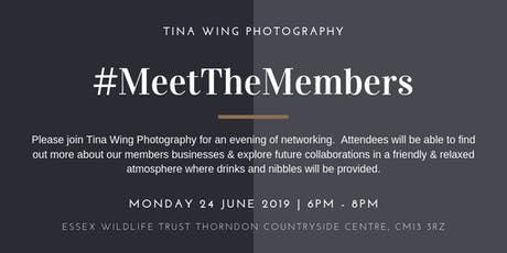Meet the Members June 2019 Hosted by Tina Wing Photography  tickets